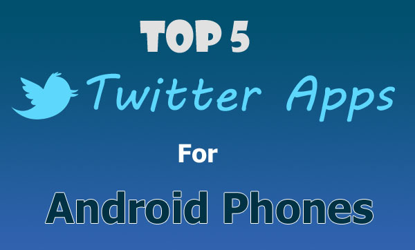 Android apps for twitter
